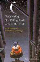 Revisioning Red Riding Hood Around the World Volume Provides The Stories That Were The
