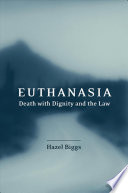 Euthanasia  Death with Dignity and the Law