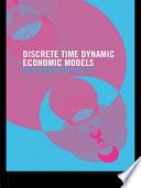 Discrete Time Dynamic Economic Models