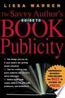 The Savvy Author s Guide To Book Publicity