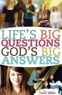 Life s Big Questions  God s Big Answers