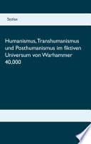 Humanismus Transhumanismus Und Posthumanismus Im Fiktiven Universum Von Warhammer 40 000