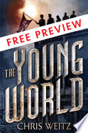 The Young World   FREE PREVIEW EDITION  The First 12 Chapters