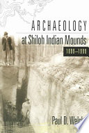 Archaeology at Shiloh Indian Mounds  1899 1999