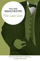 The Last Lion  Winston Spencer Churchill  Vol  II
