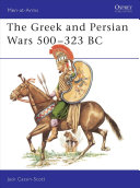 The Greek and Persian Wars 500-323 B.C.
