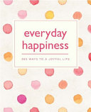365 Ways to Everyday Happiness