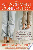 The Attachment Connection : a child's development and discusses...