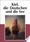 Kiel  die Deutschen und die See