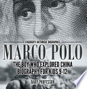 Marco Polo   The Boy Who Explored China Biography for Kids 9 12   Children s Historical Biographies