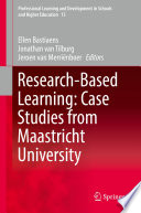 Research Based Learning  Case Studies from Maastricht University