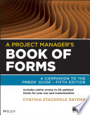A Project Manager's Book Of Forms : of the pmbok guide, a project manager's book...