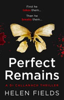 Perfect Remains: A Gripping Thriller That Will Leave You Breathless (a Di Callanach Thriller, Book 1)