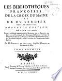 Les bibliothèques françoises de La Croix Du Maine et Du Verdier ..: VI: Supplément