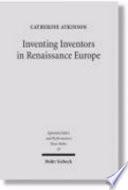 Inventing Inventors in Renaissance Europe