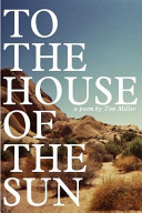 To The House Of The Sun : in thirty-three books, culminates with a...