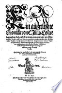 Ein au  erle  ne Chronicka von C  Julio Cesare dem ersten  bi   auff Carolum quintum diser zeit Rh  mischen Keyser  auch von allen Orientischen oder Griechischen und T  rckischen Keysern