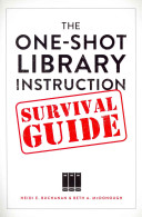 The One Shot Library Instruction Survival Guide