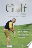 The Golf Swing  It s all in the Hands