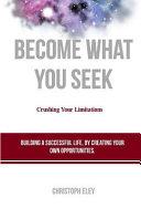 Become What You Seek