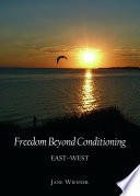 Freedom Beyond Conditioning