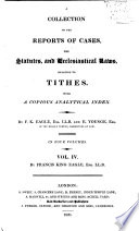 A Collection Of The Reports Of Cases The Statutes And Ecclesiastical Laws Relating To Tithes