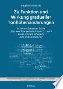 Zu Funktion und Wirkung gradueller Tonh  hen  nderungen in J  S  Bachs    Das Wohltemperierte Klavier    I und II sowie F  Schuberts    Die sch  ne M  llerin