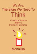 We Are, Therefore We Need To Think