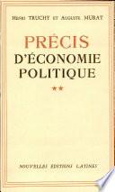 Precis D'Economie Politique 2 TOMES Par Henri Truchy et Auguste Murat