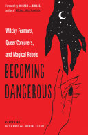 Becoming Dangerous Vocal Feminist And Lgbtq Movements Come A