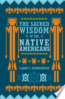 The Sacred Wisdom of the Native Americans