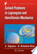 Solved Problems in Lagrangian and Hamiltonian Mechanics
