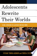 Adolescents Rewrite their Worlds