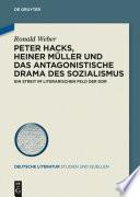 Peter Hacks  Heiner M  ller und das antagonistische Drama des Sozialismus