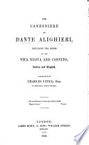 The Canzoniere of Dante Alighieri  including the poems of the Vita Nuova and Convito     Translated by Charles Lyell