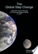 The Global Step Change   Lifeworth Annual Review of Corporate Responsibility in 2007