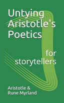 Untying Aristotle S Poetics For Storytellers