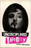 Undisciplined Theory
