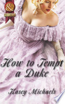 How to Tempt a Duke  Mills   Boon Superhistorical