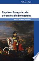 Napoléon Bonaparte ou Prométhée déchaîné