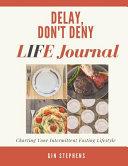 Delay Don T Deny Life Journal