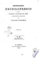 Dizionario enciclopedico delle scienze  lettere ed arti compilato per la prima volta da Antonio Bazzarini vol  1    8  parte seconda