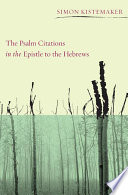 The Psalm Citations in the Epistle to the Hebrews