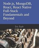 Node Js Mongodb React React Native Full Stack Fundamentals And Beyond