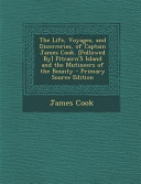 download ebook the life, voyages, and discoveries, of captain james cook. [followed by] pitcairn's island and the mutineers of the bounty - primary source edition pdf epub