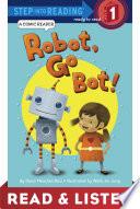 Robot, Go Bot! (Step into Reading Comic Reader) Read & Listen Edition