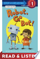 Robot, Go Bot! (Step into Reading Comic Reader) Read & Listen Edition