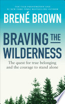 Braving the Wilderness by Brené Brown