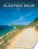 Seasons of Sleeping Bear For All Who Visit Seasons