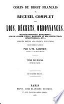 Corps du droit francais ou recueil complet des lois  decrets  ordonnances    publies depuis 1789 jusq a nos jours
